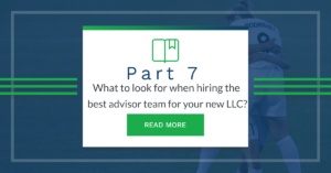 What to look for when hiring the best advisor team for your new LLC?